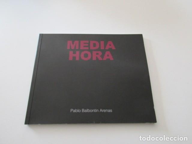 Libros de segunda mano: MEDIA HORA, PABLO BALBONTÍN ARENAS, FOTOGRAFÍAS DE PROSTÍBULOS, MUY INTERESANTE - Foto 2 - 167038177