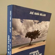 Libros de segunda mano: FOTOGRAFÍA DE ALTA CALIDAD - JOSÉ MARÍA MOLLADO. Lote 167592256