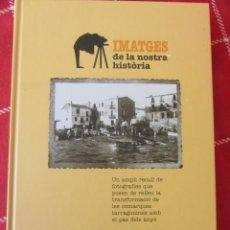 Libros de segunda mano: IMATGES DE LA NOSTRA HISTORIA. EL PUNT TARRAGONA. 2003. Lote 167815524