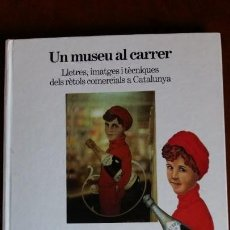 Libros de segunda mano: UN MUSEU AL CARRER. Lote 167826560
