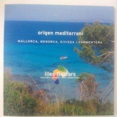 Libros de segunda mano: ORIGEN MEDITERRANI - MALLORCA, MENORCA, EIVISSA I FORMENTERA - ILLES BALEARS - EDICION 2010. Lote 167859752