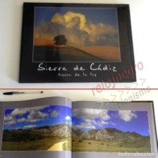 Libros de segunda mano: SIERRA DE CÁDIZ TIERRA DE LA LUZ LIBRO FOTOGRAFÍAS JUAN TÉBAR ANDALUCÍA NATURALEZA FAUNA ARTE FOTOS. Lote 167944548