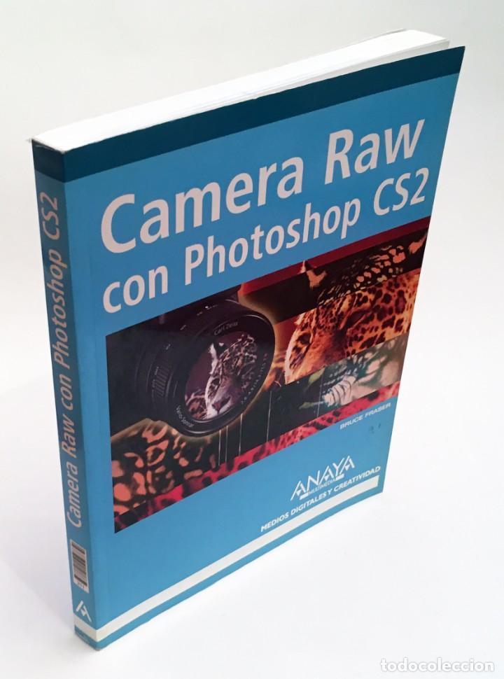 CAMERA RAW CON PHOTOSHOP CS2 - ANAYA - LIBRO EN ESTADO NUEVO - FOTOGRAFÍA, REVELADO RAW (Libros de Segunda Mano - Bellas artes, ocio y coleccionismo - Diseño y Fotografía)