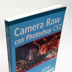 Libros de segunda mano: CAMERA RAW CON PHOTOSHOP CS2 - ANAYA - LIBRO EN ESTADO NUEVO - FOTOGRAFÍA, REVELADO RAW. Lote 168415980