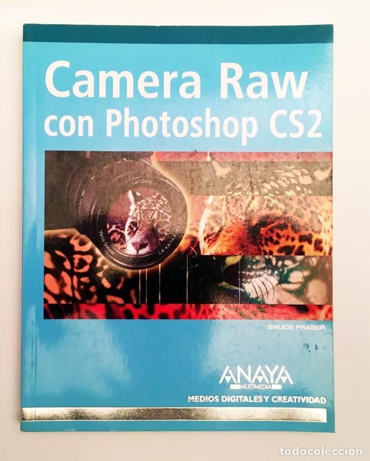 Libros de segunda mano: CAMERA RAW CON PHOTOSHOP CS2 - ANAYA - LIBRO EN ESTADO NUEVO - FOTOGRAFÍA, REVELADO RAW - Foto 2 - 168415980