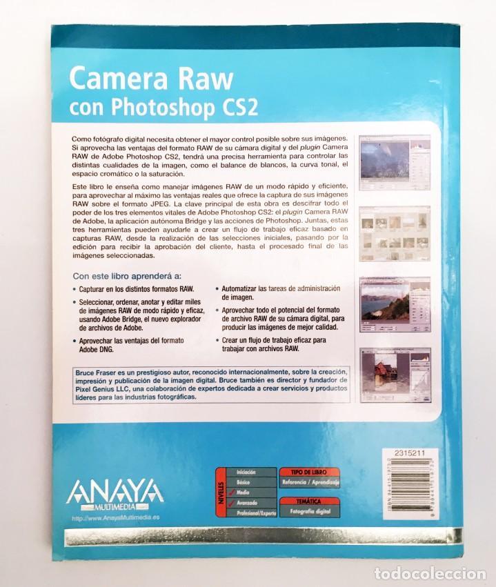 Libros de segunda mano: CAMERA RAW CON PHOTOSHOP CS2 - ANAYA - LIBRO EN ESTADO NUEVO - FOTOGRAFÍA, REVELADO RAW - Foto 3 - 168415980