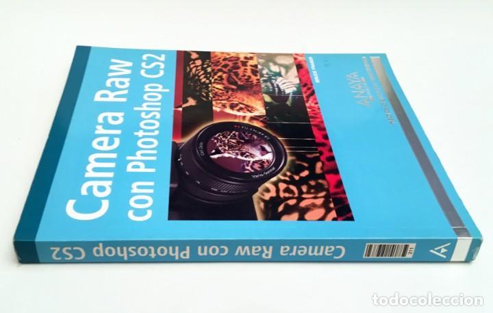 Libros de segunda mano: CAMERA RAW CON PHOTOSHOP CS2 - ANAYA - LIBRO EN ESTADO NUEVO - FOTOGRAFÍA, REVELADO RAW - Foto 4 - 168415980