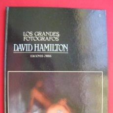 Libros de segunda mano: LOS GRANDES FOTOGRAFOS - Nº 1 - DAVID HAMILTON - EDICIONES ORBIS 1983.. Lote 168445370
