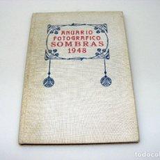 Libros de segunda mano: ANUARIO FOTOGRÁFICO DE LA REVISTA ESPAÑOLA SOMBRAS - 1948. Lote 168692844