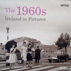 Livres d'occasion: THE 1960S IRELAND IN PICTURES. LENSMEN PHOTOGRAPHIC ARCHIVE. Lote 168815896