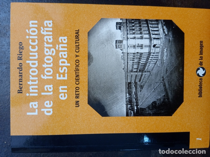 BERNARDO RIEGO: LA INTRODUCCIÓN DE LA FOTOGRAFÍA EN ESPAÑA. BIBLIOTECA DE LA IMAGEN (Libros de Segunda Mano - Bellas artes, ocio y coleccionismo - Diseño y Fotografía)