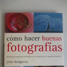Libros de segunda mano: COMO HACER BUENAS FOTOGRAFIAS. JOHN HEDGECOE.... Lote 168907424