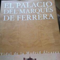 Libros de segunda mano: EL PALACIO DEL MÁRQUEZ DE FERRERA. Lote 168932072