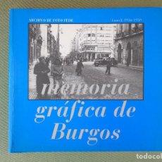 Libros de segunda mano: MEMORIA GRÁFICA DE BURGOS. TOMO I. 1936 - 1959. ARCHIVO FOT. FEDE (PADRE). 1994.. Lote 169236484