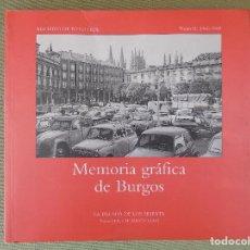 Libros de segunda mano: MEMORIA GRÁFICA DE BURGOS. TOMO II. 1960 - 1969. ARCHIVO FOT. FEDE (PADRE). 1994.. Lote 169236720