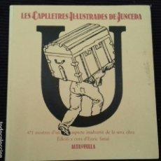 Libros de segunda mano: LES CAPLLETRES IL·LUSTRADES DE JUNCEDA. ALTA FULLA 1983,. Lote 169354584