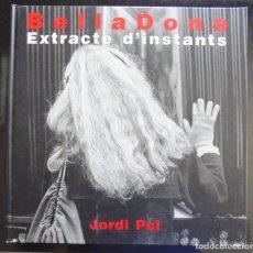 Libros de segunda mano: BELLADONA EXTRACTE D'INSTANTS JORDI POL IMPECABLE DEDICATÒRIA AUTÒGRAFA 2002. Lote 169454056