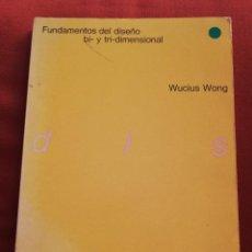 Libros de segunda mano: FUNDAMENTOS DEL DISEÑO BI- Y TRI-DIMENSIONAL (WUCIUS WONG) GG. Lote 169746988