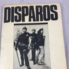 Libros de segunda mano: DISPAROS FOTOGRAFIAS DEL UNDERGROUND PRESS 1977 JUAN JOSÉ FERNÁNDEZ Y LUIS VIGIL ED. PRODUCCIONES. Lote 169767392