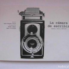 Libros de segunda mano: LA CAMARA DE ESCRIBIR CUENTOS, FOTOS Y MENTIRAS. ALEX NOGUES, NOEMI LOPEZ. DEBIBL. Lote 170149736