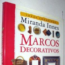 Libros de segunda mano: MARCOS DECORATIVOS - MIRANDA INNES - ILUSTRADO. Lote 170195724