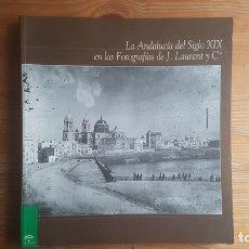Libros de segunda mano: LA ANDALUCIA DEL SIGLO XIX EN LAS FOTOGRAFIAS DE J. LAURENT Y CIA. GAROFANO SANCHEZ,. Lote 170278544