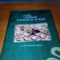 Libros de segunda mano: SAN FERNANDO. EVOCACIÓN DE UN SIGLO. JOAQUIN QUIJANO PÁRRAGA. ILUSTRADOS. EST1B1. Lote 170324596