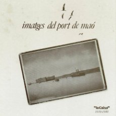 Libros de segunda mano: IMATGES DEL PORT DE MAÓ. AÑO 1981. (MENORCA.1.5). Lote 170498900