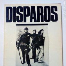 Libros de segunda mano: DISPAROS - FOTOGRAFIAS DEL UNDERGROUND PRESS. Lote 170501160
