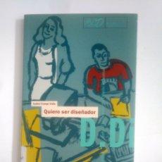 Libros de segunda mano: QUIERO SER DISEÑADOR. ISABEL CAMPI VALLS. MINISTERIO DE INDUSTRIA. TDK387. Lote 170544576