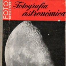 Libros de segunda mano: FOTOGRAFÍA ASTRONÓMICA - FOTO BIBLIOTECA OMEGA. Lote 171218139