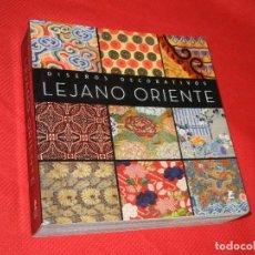 Libros de segunda mano: LEJANO ORIENTE. DISEÑOS DECORATIVOS - ED.PLACE DES VISTORIES 2011. Lote 171503915