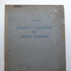 Libros de segunda mano: MUEBLES Y ADORNOS EN HIERRO FORJADO. BRUGUER. PORTO. Lote 171656933