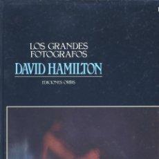 Libros de segunda mano: LOS GRANDES FOTÓGRAFOS: DAVID HAMILTON. EDICIONES ORBIS, 1983. Lote 171764442