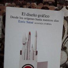 Libros de segunda mano: EL DISEÑO GRÁFICO DESDE LOS ORÍGENES HASTA NUESTROS DÍAS, DE ENRIC SATUE. EXCELENTE ESTADO.. Lote 171767204