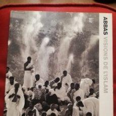 Libros de segunda mano: ABBAS. VISIONS DE L'ISLAM (FUNDACIÓ LA CAIXA). Lote 172155528