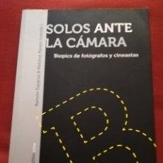 Libros de segunda mano: SOLOS ANTE LA CÁMARA. BIOPICS DE FOTÓGRAFOS Y CINEASTAS (RAMÓN ESPARZA & NEKANE PAREJO). Lote 172156037
