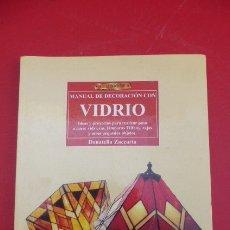 Libros de segunda mano: MANUAL DE DECORACION CON VIDRIO..159 PGS. MUY ILUSTRADO. FOTOS Y DIBUJOS.. Lote 172170785