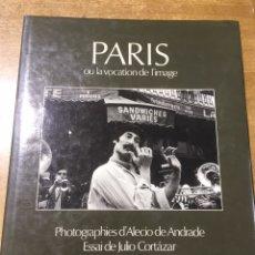 Libros de segunda mano: FOTOGRAFIAS - TEXTO JULIO CORTAZAR - FOTOGRAFIAS ALECIO DE ANDRADE - FOTOLIBRO. Lote 172243137