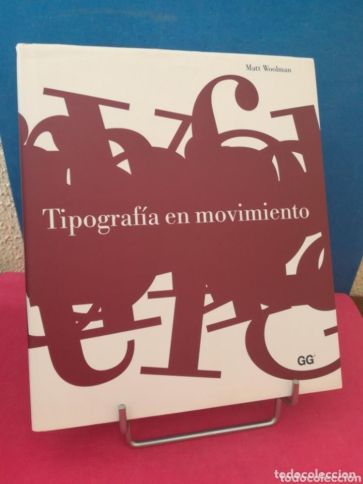 TIPOGRAFÍA EN MOVIMIENTO - MATT WOOLMAN - GG, 2005 (Libros de Segunda Mano - Bellas artes, ocio y coleccionismo - Diseño y Fotografía)