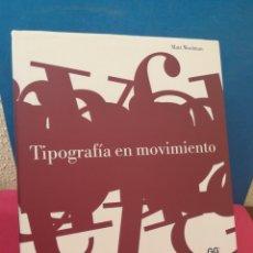 Libros de segunda mano: TIPOGRAFÍA EN MOVIMIENTO - MATT WOOLMAN - GG, 2005. Lote 172394090