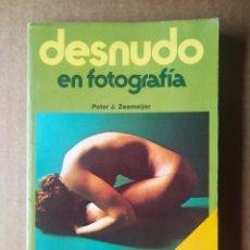 Libri di seconda mano: DESNUDO EN FOTOGRAFÍA (PARRAMÓN, 1981). POR PETER ZEEMEIJER. SERIE ASÍ SE HACE/FOTO-CÓMO HACERLO.. Lote 172767268
