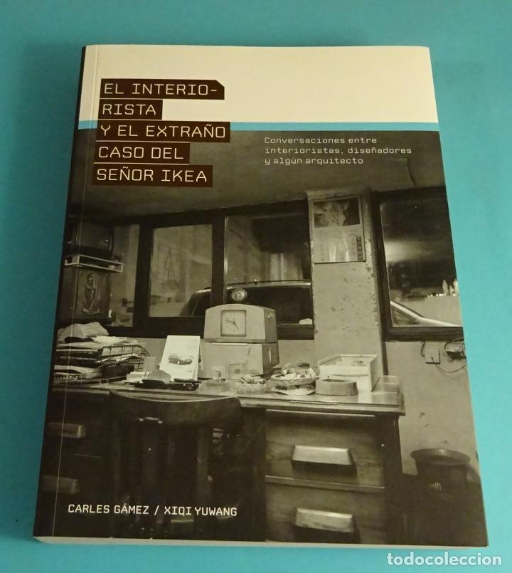 EL INTERIORISTA Y EL EXTRAÑO CASO DEL SEÑOR IKEA. CARLES GÁMEZ / XIQI YUWANG (Libros de Segunda Mano - Bellas artes, ocio y coleccionismo - Diseño y Fotografía)