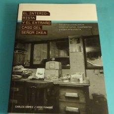 Libros de segunda mano: EL INTERIORISTA Y EL EXTRAÑO CASO DEL SEÑOR IKEA. CARLES GÁMEZ / XIQI YUWANG. Lote 173873379