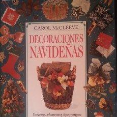 Libros de segunda mano: DECORACIONES NAVIDEÑAS. TARJETAS, ELEMENTOS DECORATIVOS Y REGALOS PARA TODA LA FAMILIA. - MCCLEEVE, . Lote 173691127