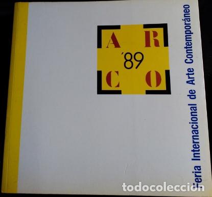 ARCO 89. FERIA INTERNACIONAL DE ARTE CONTEMPORANEO. (Libros de Segunda Mano - Bellas artes, ocio y coleccionismo - Diseño y Fotografía)