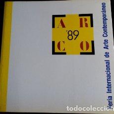 Libros de segunda mano: ARCO 89. FERIA INTERNACIONAL DE ARTE CONTEMPORANEO.. Lote 173726305