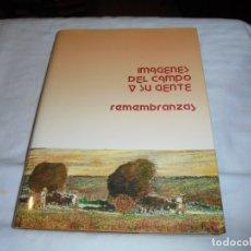 Livros em segunda mão: IMAGENES DEL CAMPO Y SU GENTE.REMEMBRANZAS.SELECCION ARTISTICA MONTAJE Y DIBUJOS,AUGUSTO PIERA.MADRI. Lote 174388374