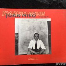 Libros de segunda mano: JOAQUIM GOMIS, JOAN MIRÓ : FOTOGRAFIES 1941-1981 RETRAT D'UN UNIVERS - DANIEL GIRALT-MIRACLE. Lote 174617273