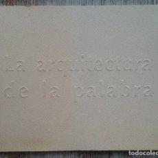 Libros de segunda mano: LA ARQUITECTURA DE LA PALABRA. JOSÉ LUIS ALEGRE, JESÚS LAPUENTE. LIBRO/CATÁLOGO EXPOSICIÓN. 1998. Lote 175074829